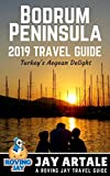Bodrum Peninsula Travel Guide 2019 - Turkey's Aegean Delight: Step Off the Beaten Path with this Insiders Guide to Turkey (Off the Beaten Path in Turkey Book 1) (English Edition)